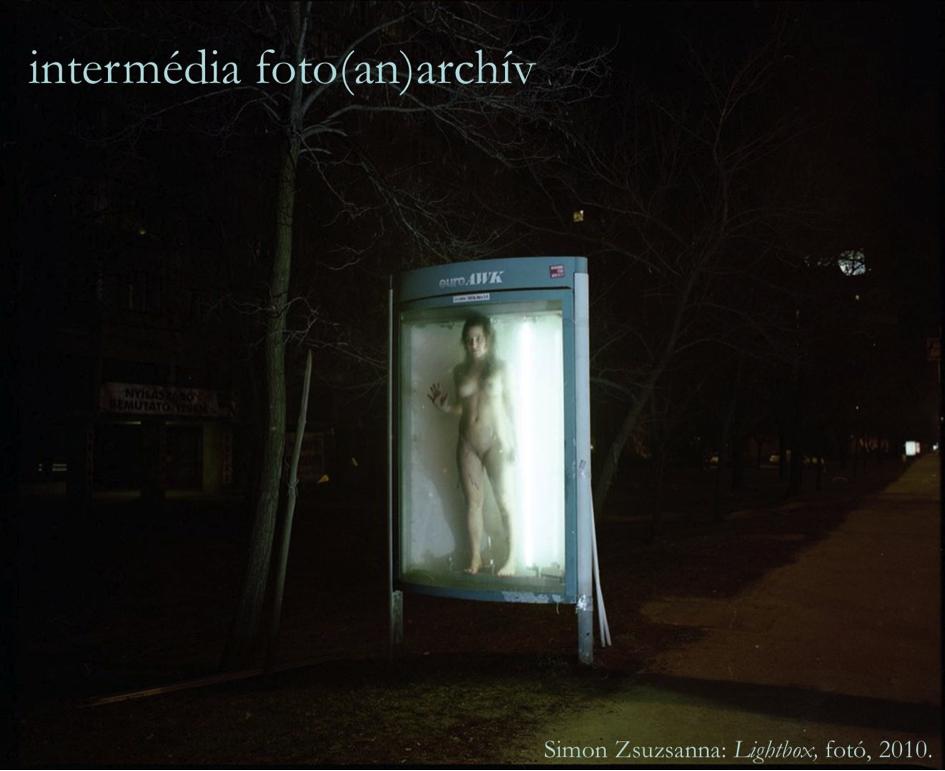 Simon Zsuzsanna: Lightbox, fotó, 2010.